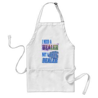 I need a healer not a drug dealer standard apron
