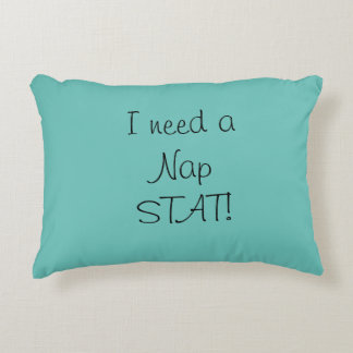 I need a nap Stat! Pillow Accent Cushion