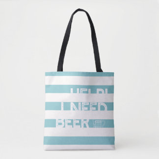 I Need Beer Tote Bag- 1 Sided Version
