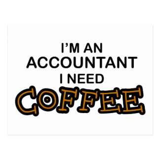 I Need Coffee - Accountant Postcard