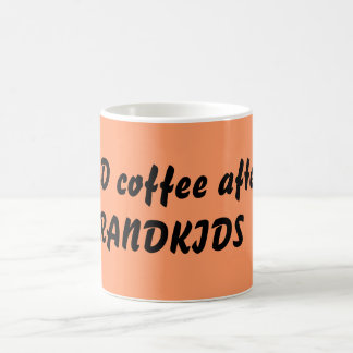 I NEED coffee after the GRANDKIDS Basic White Mug