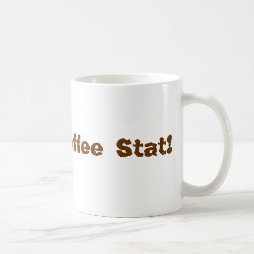 I Need Coffee Stat! Mug
