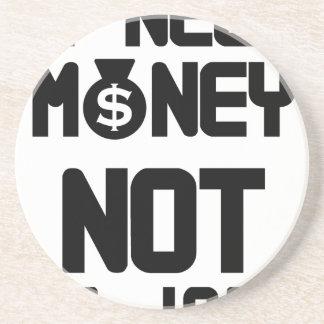 I Need Money Not A Job(1) Coaster