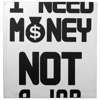I Need Money Not A Job(1) Napkin