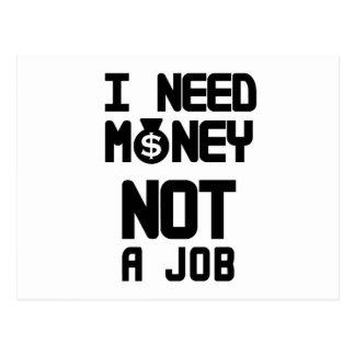 I Need Money Not A Job(1) Postcard