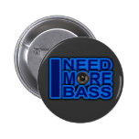 I NEED MORE BASS blue Dubstep-dnb-Club-Djay 6 Cm Round Badge