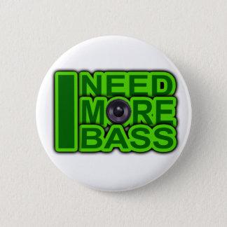 I NEED MORE BASS green -Dubstep-DnB-Hip Hop-Crunk 6 Cm Round Badge