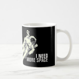 I need more space - funny astronaut coffee mug