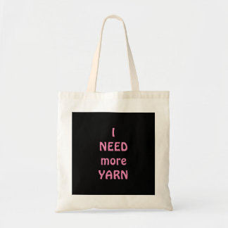 I NEED more YARN Tote Bag