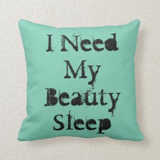 """I Need My Beauty Sleep""on a green throw pillow. Cushions"
