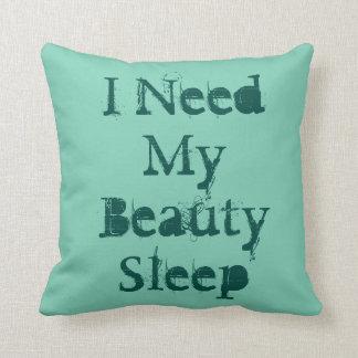 """I Need My Beauty Sleep""on a green throw pillow. Throw Cushions"