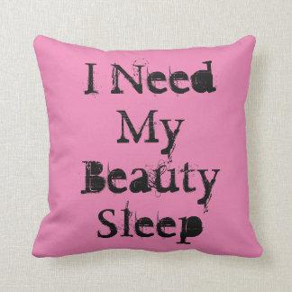 """I Need My Beauty Sleep""on a pink throw pillow. Throw Cushion"