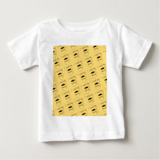 I need my coffee baby T-Shirt