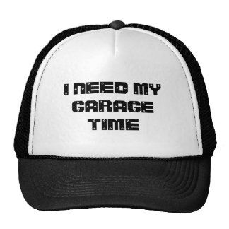 I NEED MY GARAGE TIME Hat