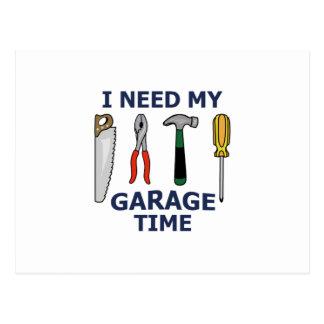 I NEED MY GARAGE TIME POSTCARD