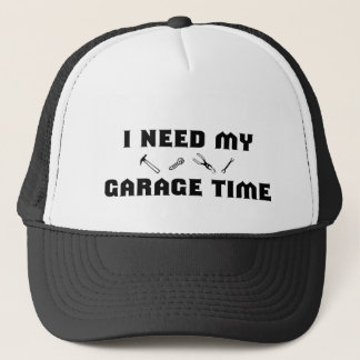I need my garage time trucker hat