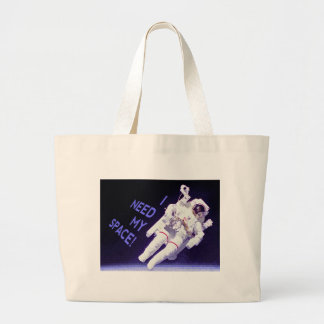 I Need My Space Large Tote Bag