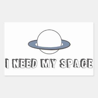 I need my space rectangular sticker