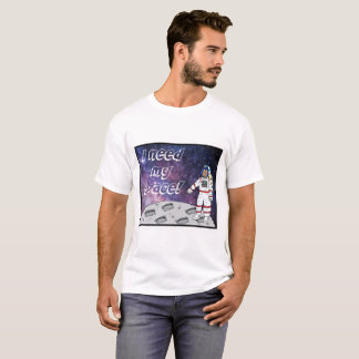 I need my space! T-Shirt