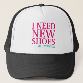 I Need New Shoes Trucker Hat
