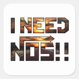 I need nos! square sticker