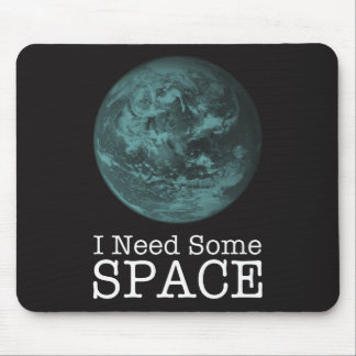 I Need Some Space Mousepad