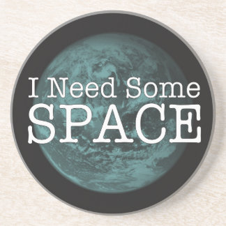I Need Some Space Sandstone Drink Coaster