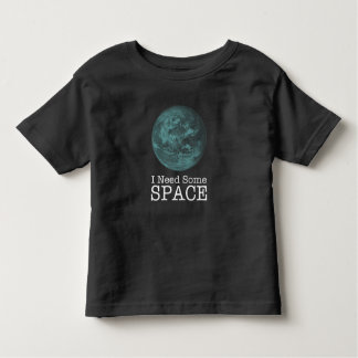 I Need Some Space Toddler Unisex T-Shirt