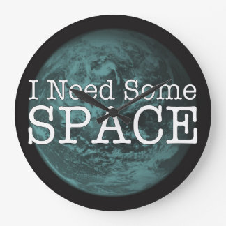 I Need Some Space Wall Clock