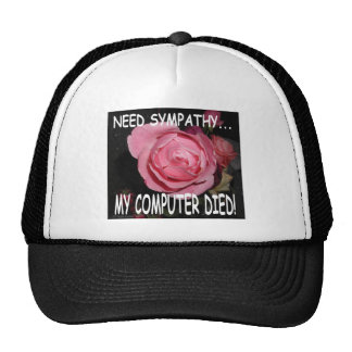 I NEED SYMPATHY... MY COMPUTER DIED MESH HAT