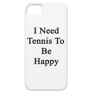I Need Tennis To Be Happy iPhone 5 Cover