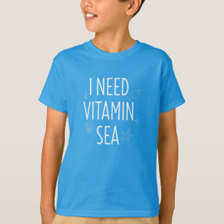 I Need Vitamin Sea T-Shirt