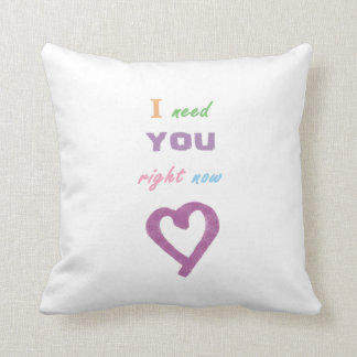 i need you right now pillow