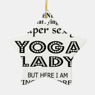 I never dreamed marrying a sexy yoga lady ceramic ornament