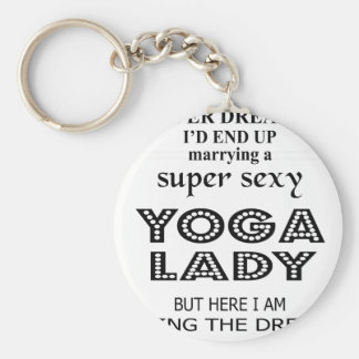 I never dreamed marrying a sexy yoga lady key ring