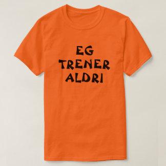 I never exercise in Norwegian orange T-Shirt