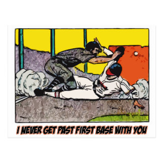 I never get past first base with you - Postcard