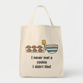 I never met a cookie I didn't like Grocery Tote Bag