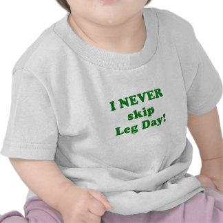 I Never Skip Leg Day T Shirts