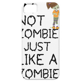 I NOT ZOMBIE I JUST LIKE A ZOMBIE(1) iPhone 5 CASE