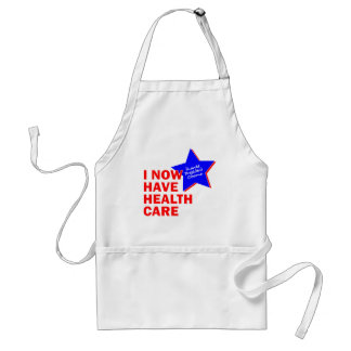 I NOW HAVE HEALTH CARE THANKS PRESIDENT OBAMA APRON