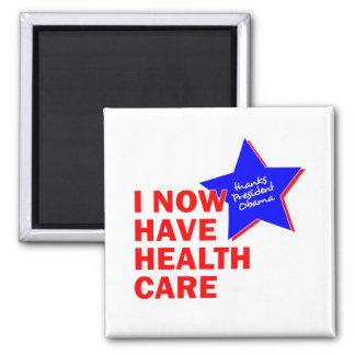 I NOW HAVE HEALTH CARE THANKS PRESIDENT OBAMA REFRIGERATOR MAGNET