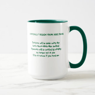 I Officially Resign From Adulthood Mug