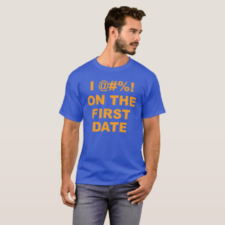 I @#%! On The First Date Fatties Jeff Portnoy T-Shirt