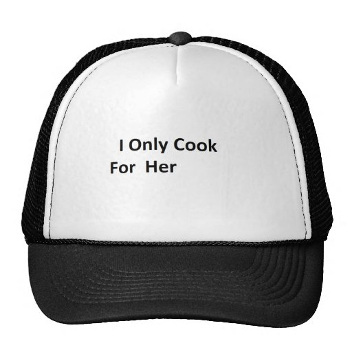 I Only Cook For Her Mesh Hat