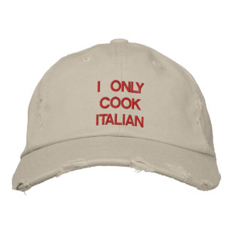 """I ONLY COOK ITALIAN"" HAT EMBROIDERED BASEBALL CAP"