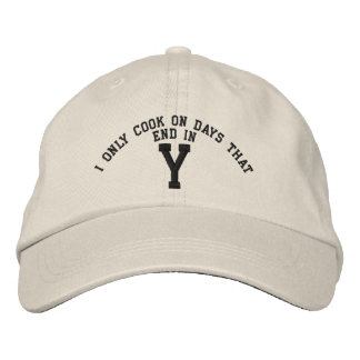 I only Cook on days that end in Y embroidery Embroidered Cap