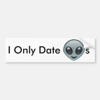 I Only Date Aliens Bumper Sticker