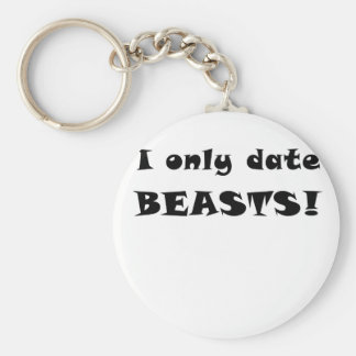 I Only Date Beasts Keychains