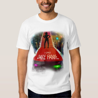 I Only Date Fame T Shirt